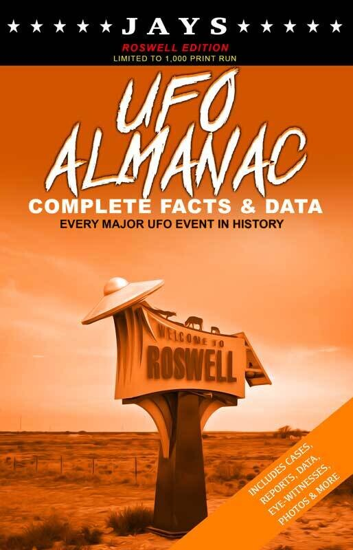 Jays UFO Almanac [#4 ROSWELL EDITION - LIMITED TO 1,000 PRINT RUN] Complete Facts & Data - Every Major UFO Case in History