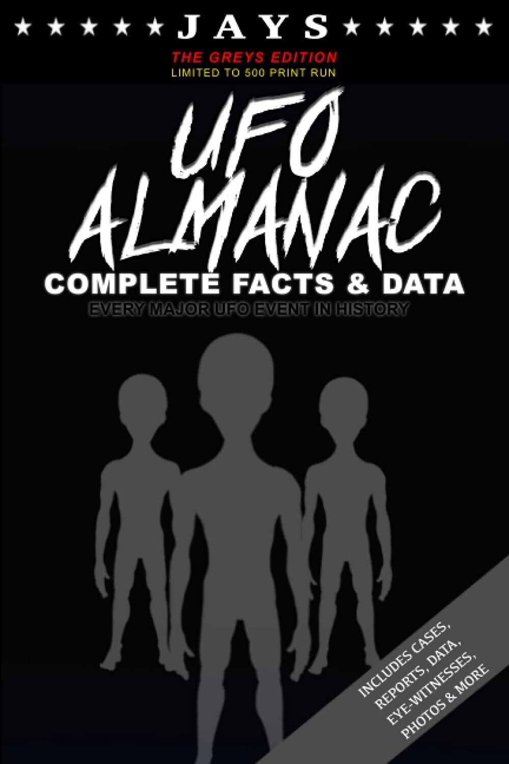 Jays UFO Almanac [#9 GREYS EDITION - LIMITED TO 500 PRINT RUN] Complete Facts & Data - Every Major UFO Case in History