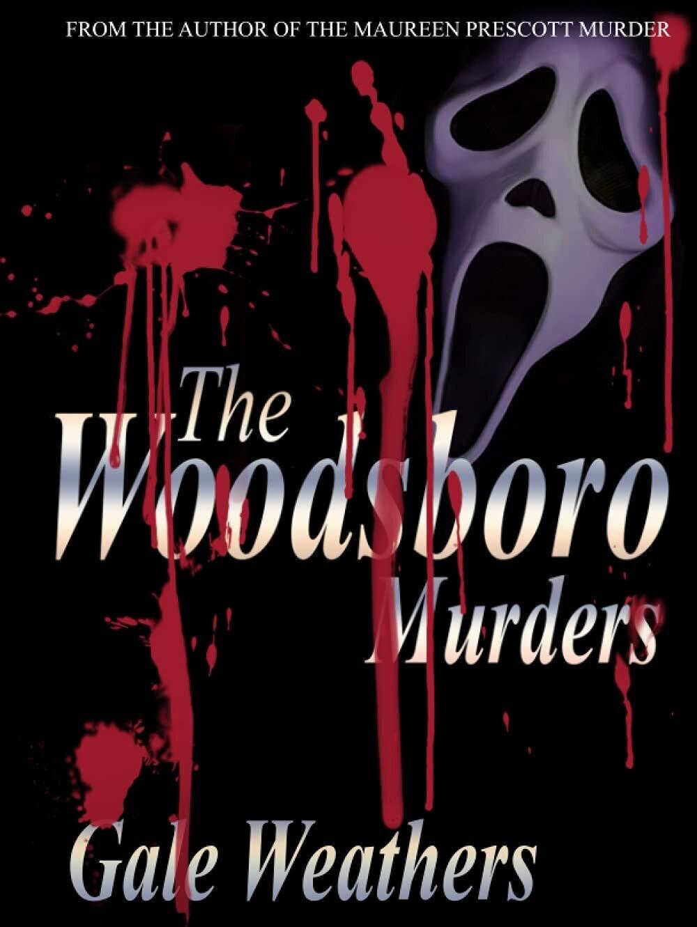 The Woodsboro Murders by Gale Weathers (SCREAM) Hardback Book [Horror Movie Prop Replica]