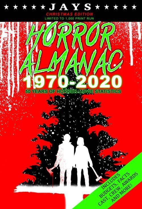 Jays Horror Almanac #7 [CHRISTMAS EDITION - LIMITED TO 1,000 PRINT RUN] 50 Years of Horror Movie Statistics Book