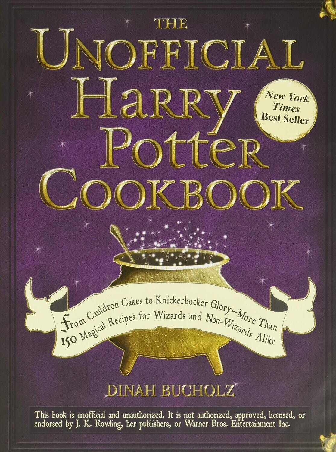 The Unofficial Harry Potter Cookbook: From Cauldron Cakes to Knickerbocker Glory [More Than 150 Magical Recipes for Wizards and Non-Wizards Alike] Hardback