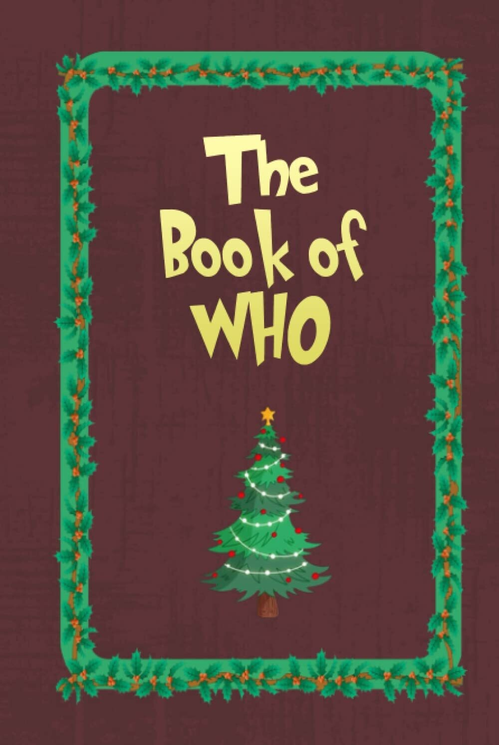 THE BOOK OF WHO (The Grinch) Hardback Book - Christmas Movie Prop Replica Journal Diary Santa List