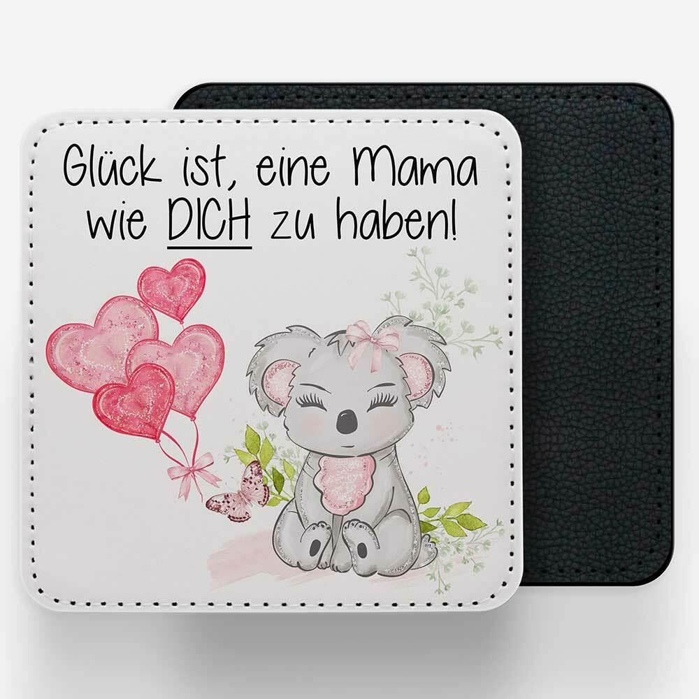"""""""Glück ist, eine Mama wie dich zu haben!"""" Abwaschbarer Untersetzer aus edlem Kunstleder 92163"""
