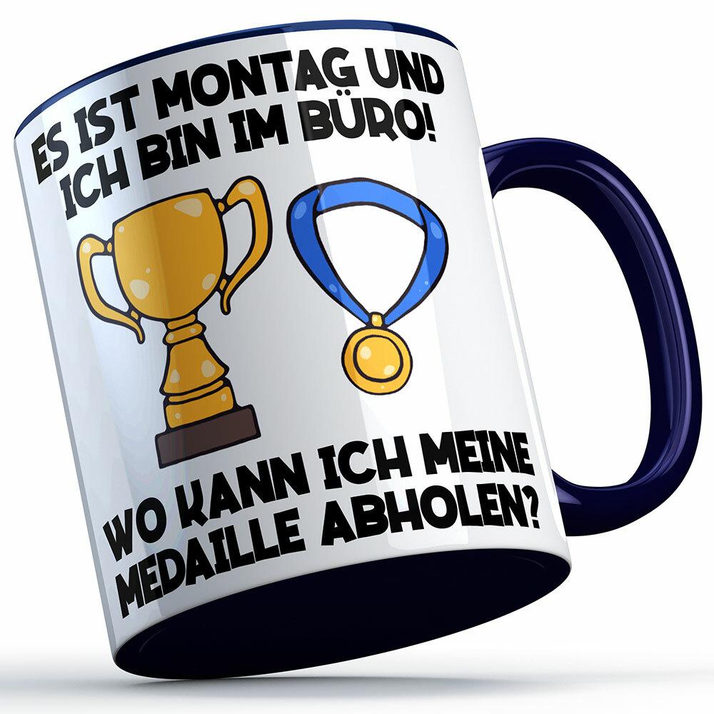 """""""Es ist Montag und ich bin im Büro! Wo kann ich meine Medaille abholen?"""" Tasse Lustige Sprüchetasse (5 Varianten)"""