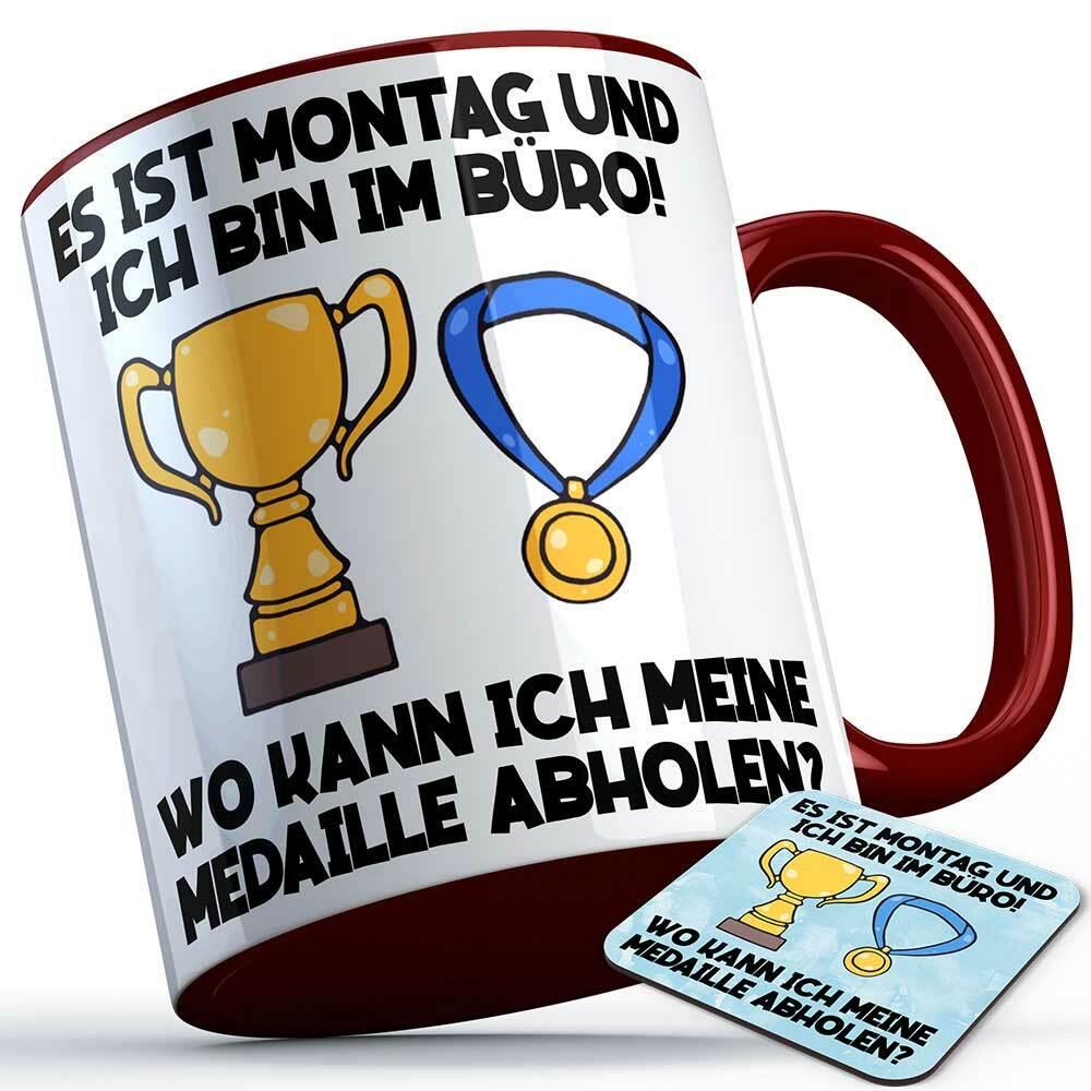"""""""Es ist Montag und ich bin im Büro! Wo kann ich meine Medaille abholen?"""" Tasse inkl. passendem Untersetzer lustige Sprüchetasse (5 Varianten) 92179"""
