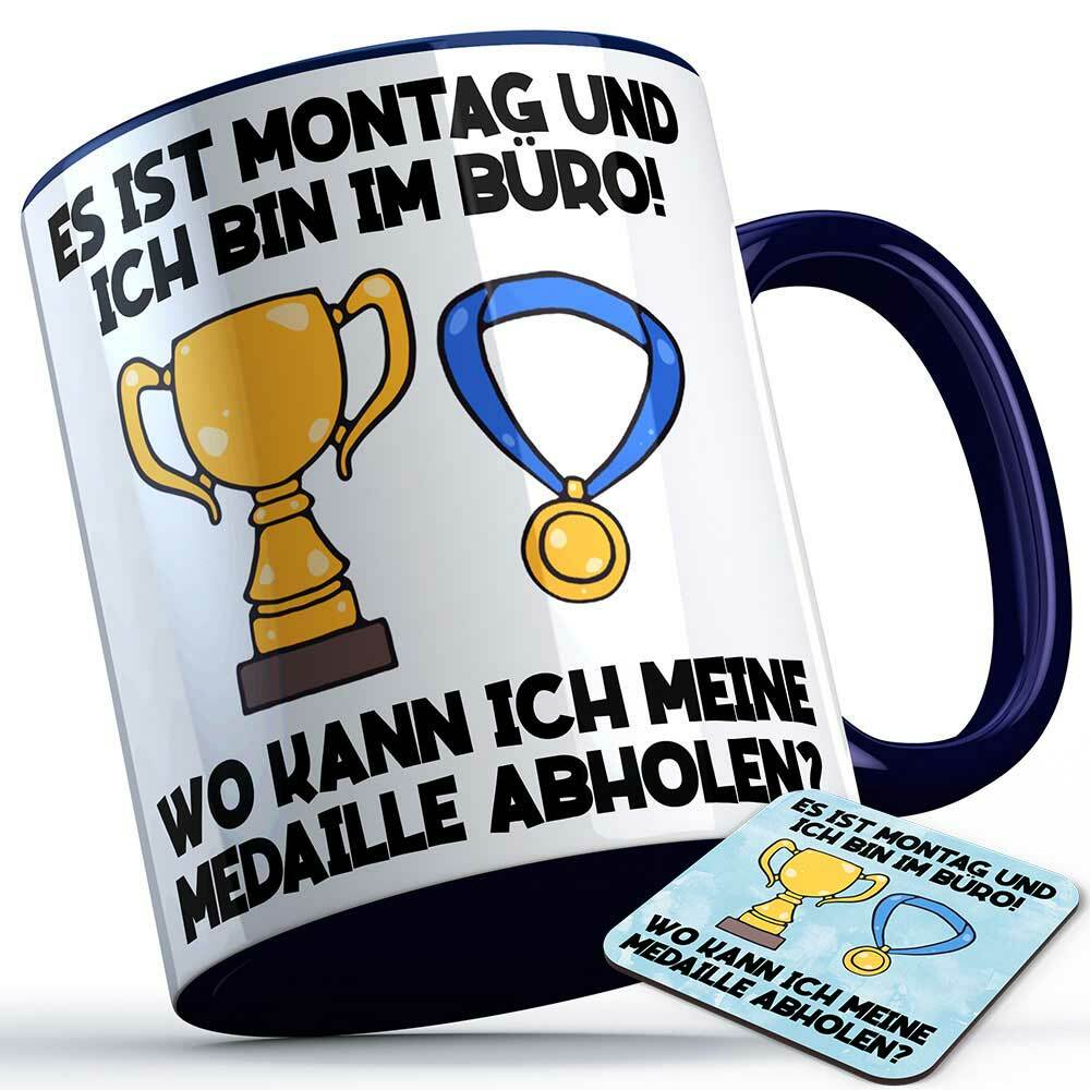 """""""Es ist Montag und ich bin im Büro! Wo kann ich meine Medaille abholen?"""" Tasse inkl. passendem Untersetzer lustige Sprüchetasse (5 Varianten)"""