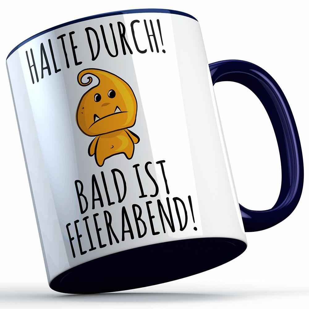 """""""Halte durch bald ist Feierabend"""" Tasse lustige Sprüchetasse (5 Varianten)"""