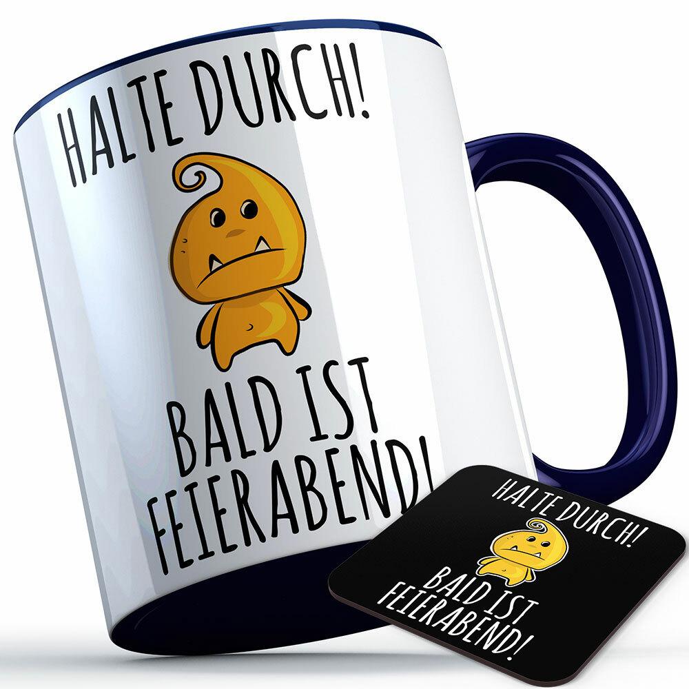 """""""Halte durch bald ist Feierabend"""" Tasse lustige Sprüchetasse inkl. passendem Untersetzer (5 Varianten)"""