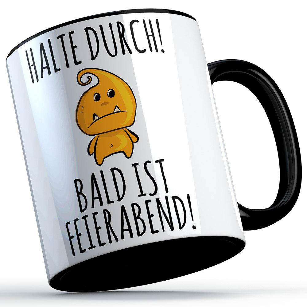 """""""Halte durch bald ist Feierabend"""" Tasse lustige Sprüchetasse (5 Varianten) 92182"""