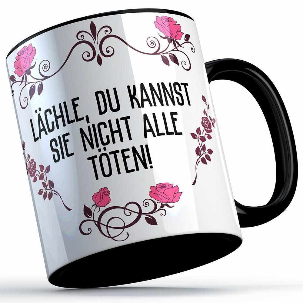 Lächle du kannst sie nicht alle töten Tasse lustige Sprüchetasse (5 Varianten) 92186