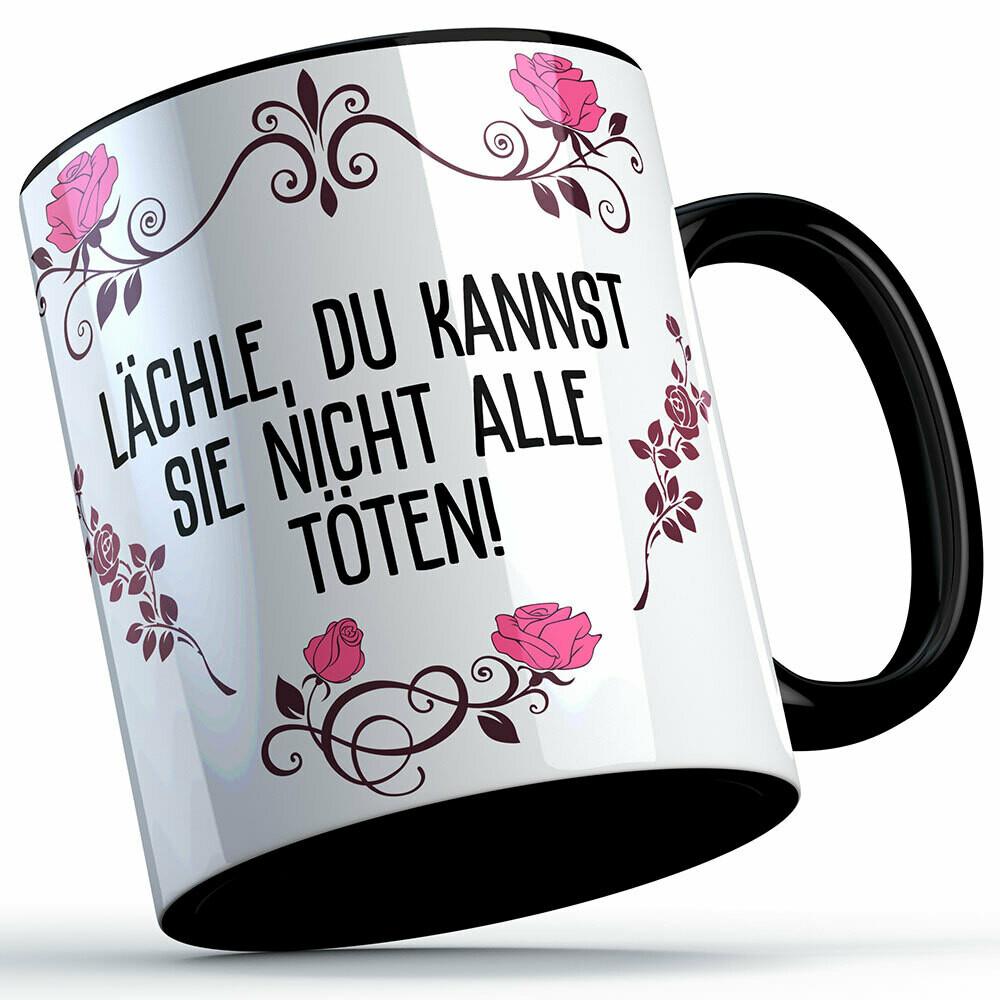 Lächle du kannst sie nicht alle töten Tasse lustige Sprüchetasse (5 Varianten)