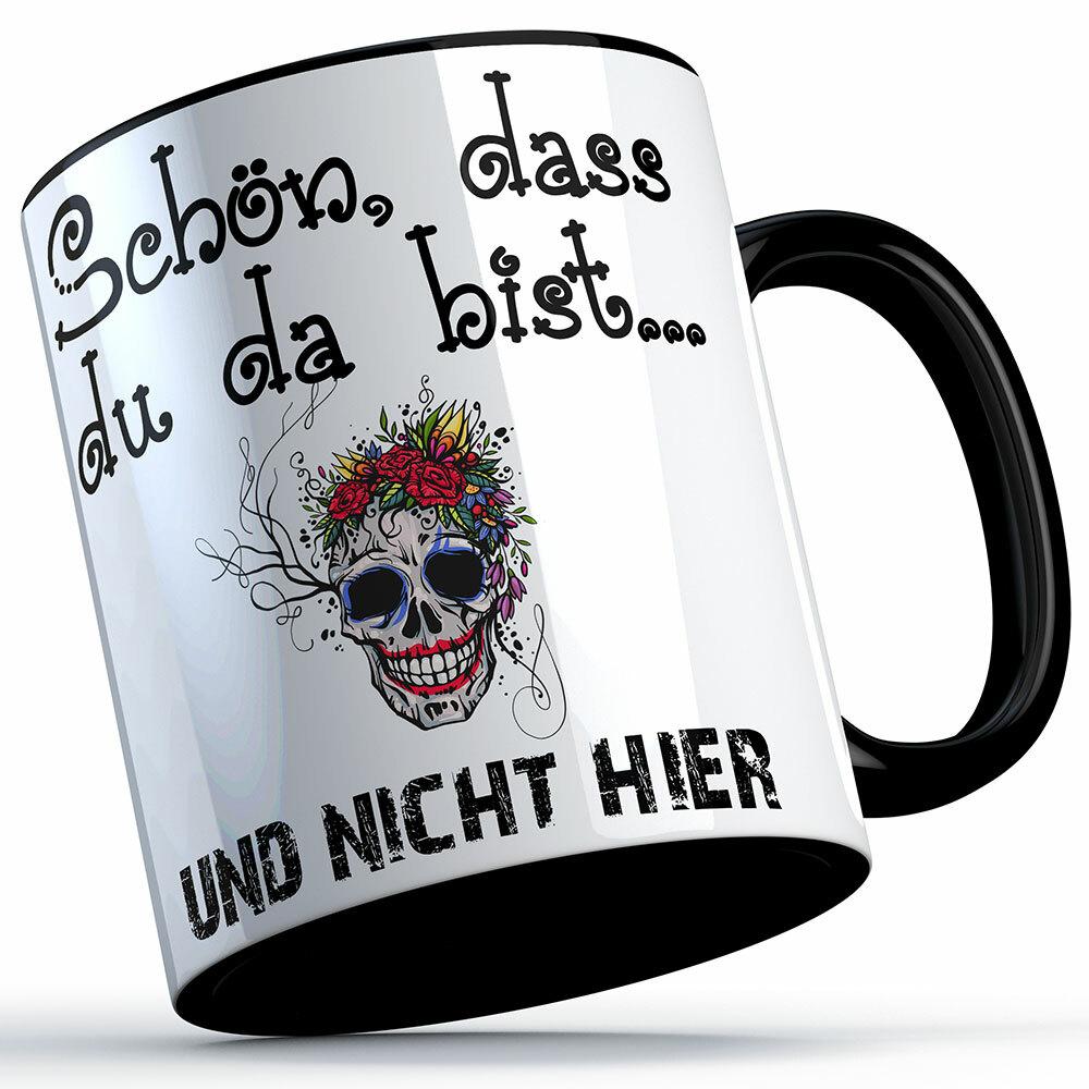 """""""Schön, dass du da bist und nicht hier!"""" Tasse lustige Sprüchetasse (5 Varianten) 92188"""