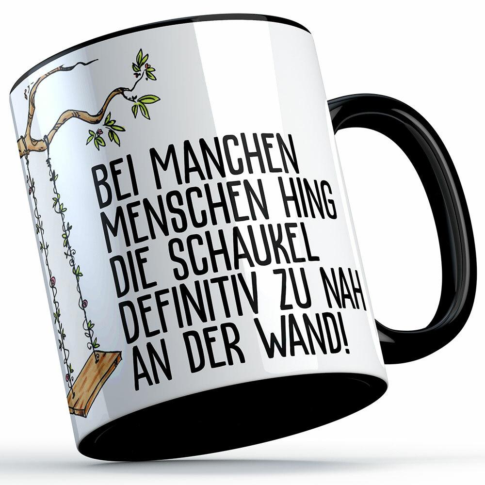 """""""Bei manchen Menschen hing die Schaukel definitiv zu nah an der Wand"""" Tasse (Lustige Sprüchetasse) (5 Varianten)"""