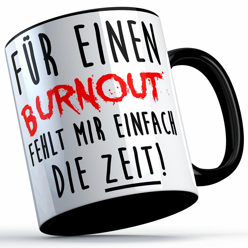 """""""Für einen Burnout fehlt mir einfach die Zeit"""" Tasse lustige Sprüchetasse (5 Varianten)"""