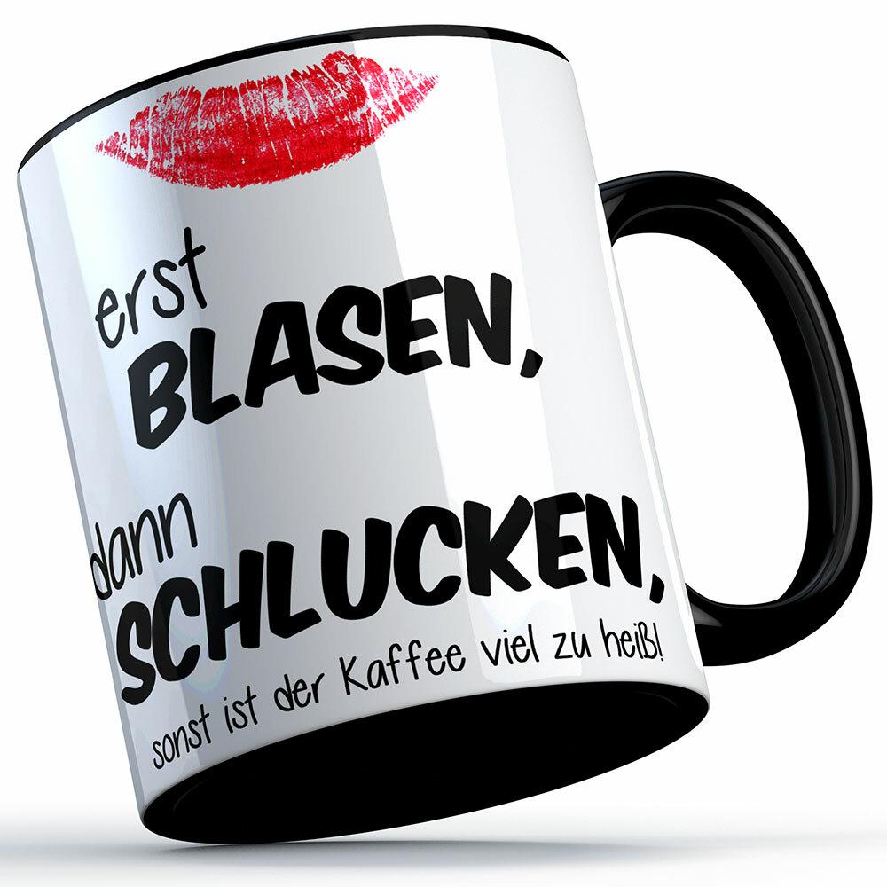 """""""Erst blasen, dann schlucken, sonst ist der Kaffee viel zu heiß!"""" Tasse (4 Varianten) 92161"""