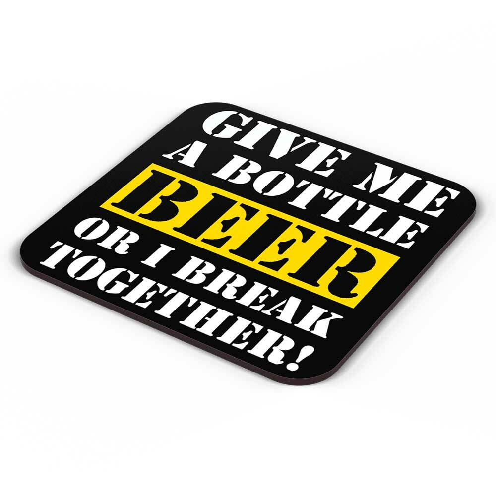 """""""Give me a bottle beer or i break together"""" Bieruntersetzer aus Hartfaser 92248"""