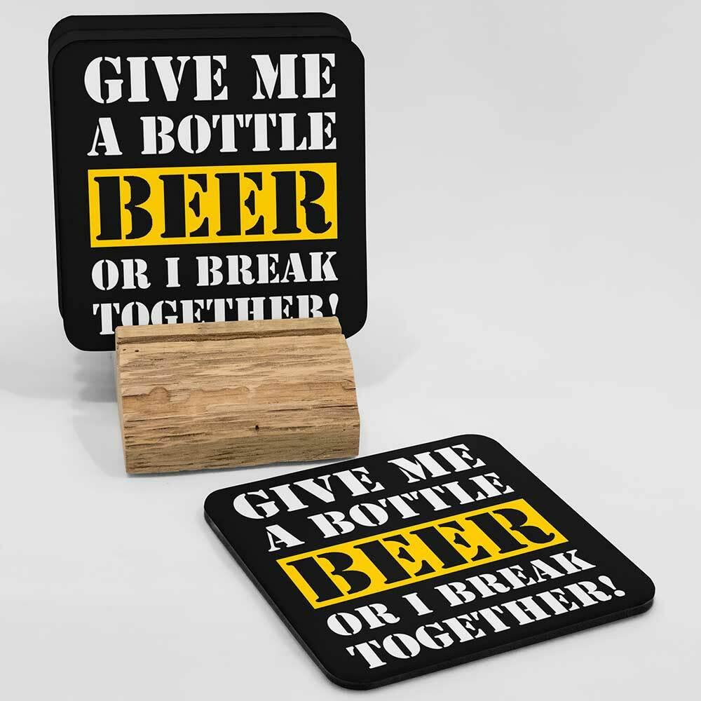 """""""Give me a bottle beer or i break together"""" Bieruntersetzer aus Hartfaser"""