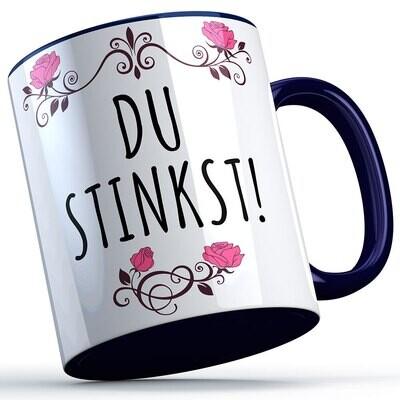 Du stinkst Tasse lustige Sprüchetasse (5 Varianten)