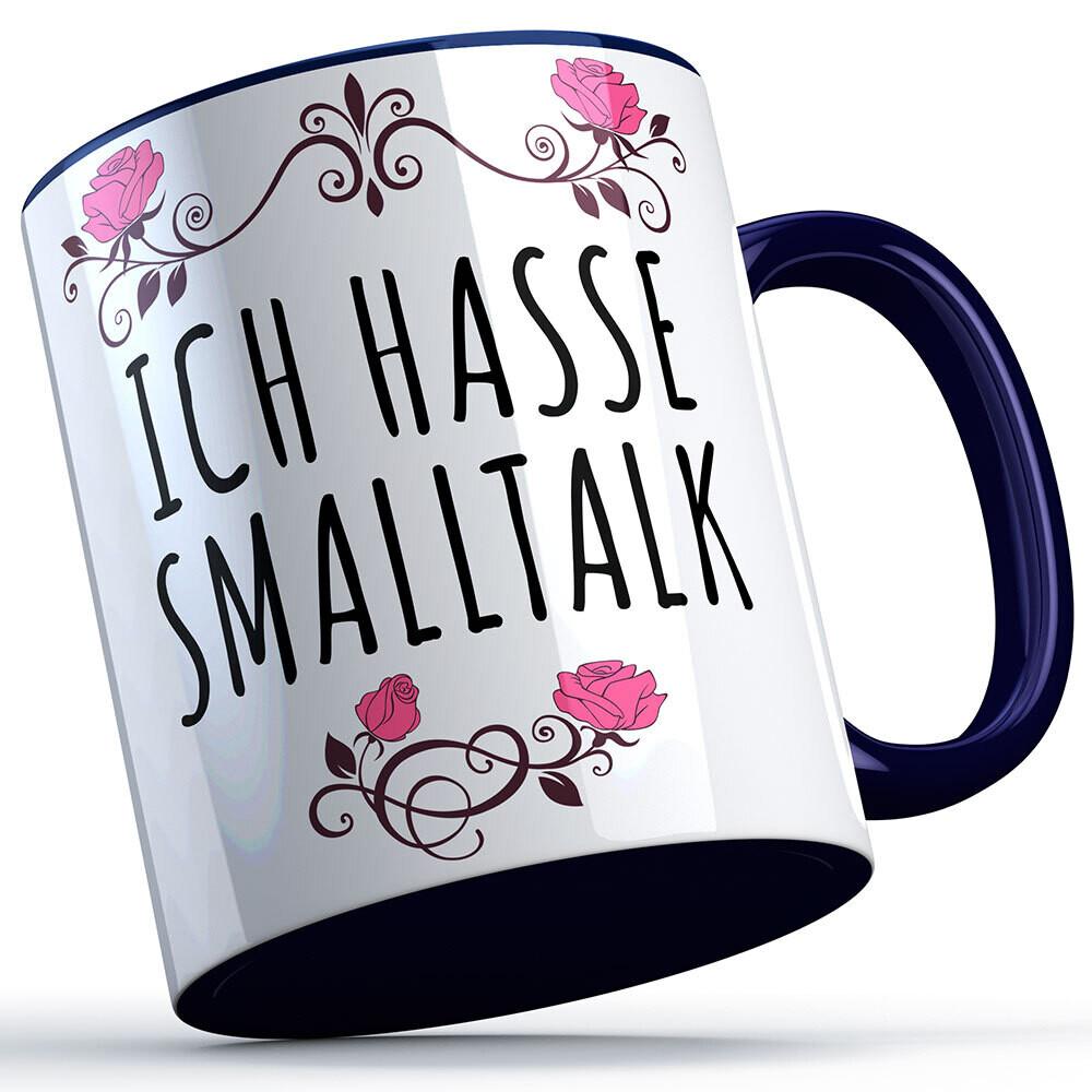 Ich hasse Smalltalk Tasse lustige Sprüchetasse (5 Varianten)