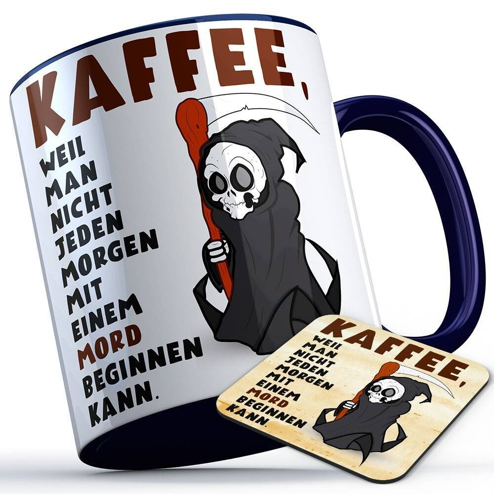 Kaffee, weil man nicht jeden Morgen mit einem Mord beginnen kann Tasse inkl. passendem Untersetzer lustige Sprüchetasse (5 Varianten)