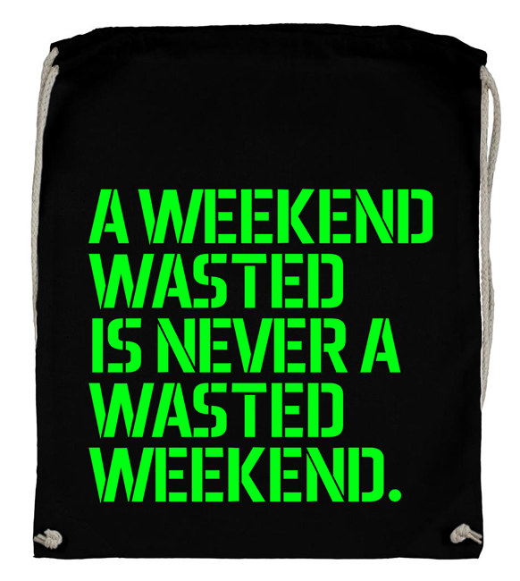 A weekend wasted is never a wasted weekend. (Backpack)