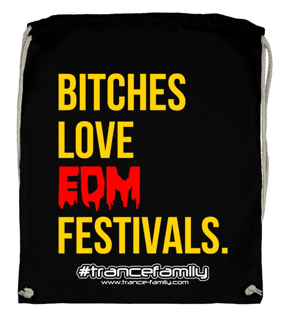Bitches love EDM Festivals (#trancefamily Backpack)