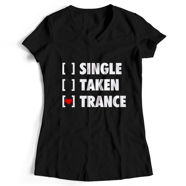 Single, Taken, Trance T-Shirt (Women) 00037