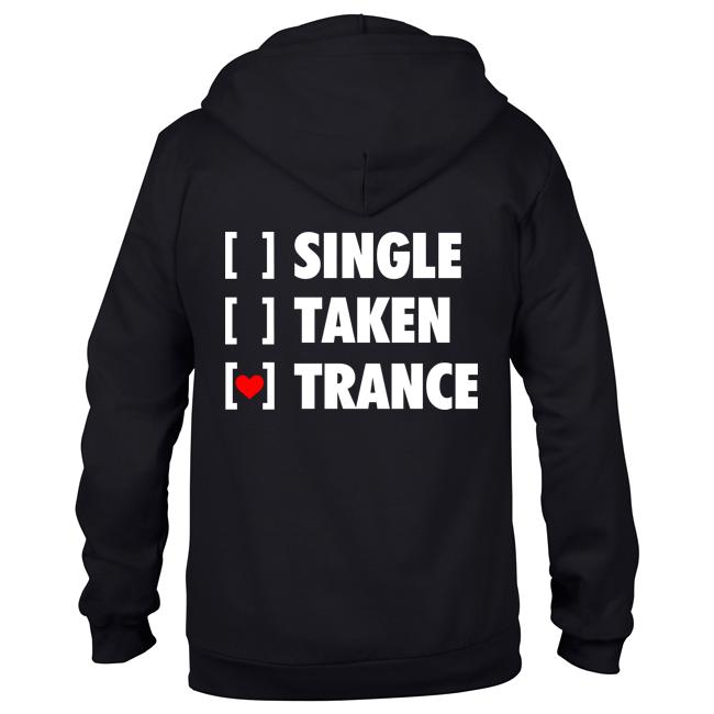 Single, Taken, Trance (Unisex Sweatjacket)