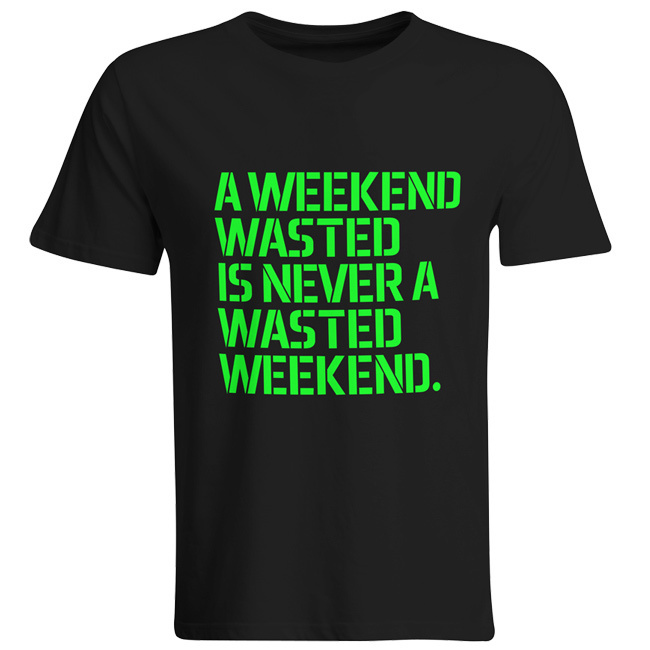 A weekend wasted is never a wasted weekend. (#trancefamily T-Shirt Men)