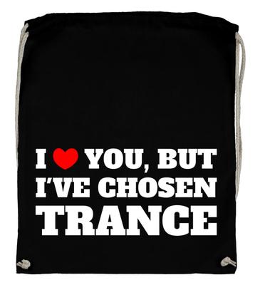 I love you, but I've chosen Trance (Backpack)