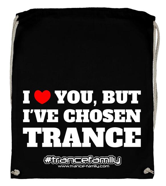 I love you, but I've chosen Trance (#trancefamily Backpack)