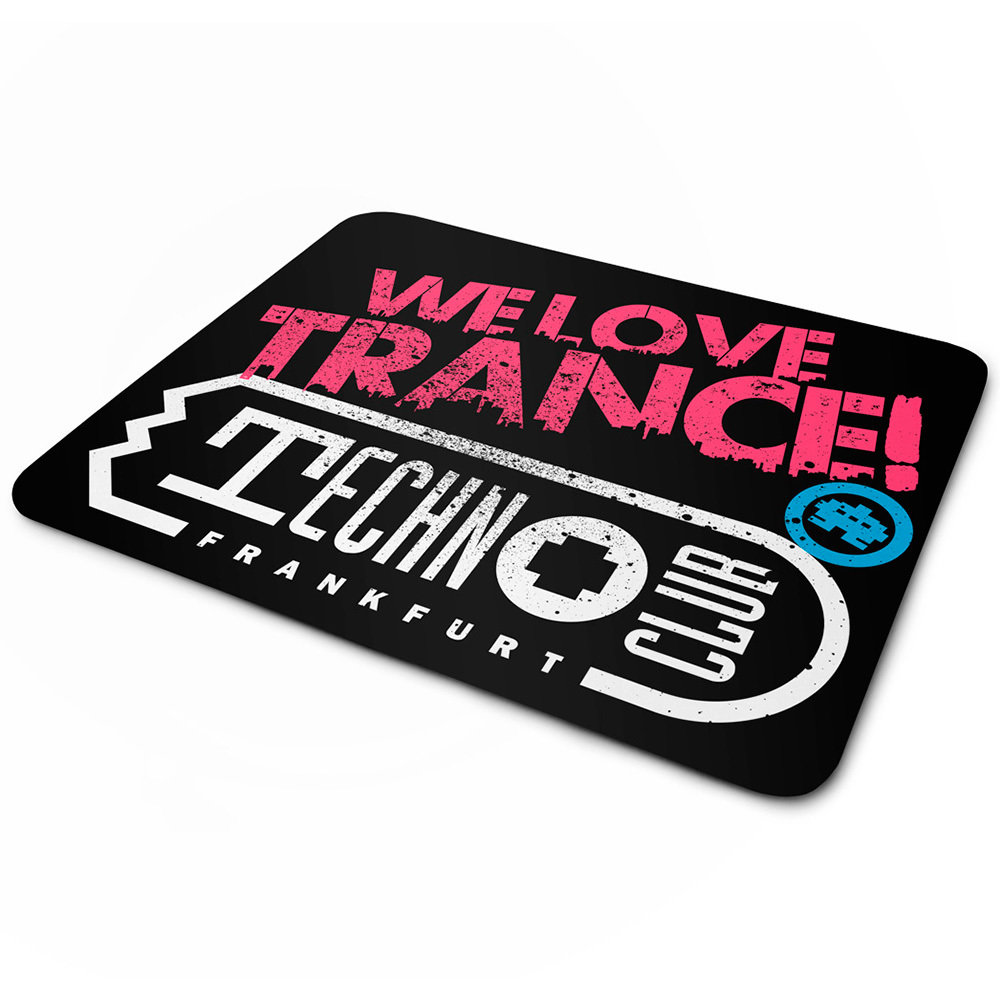 We love Trance! Technoclub Frankfurt (Mauspad)