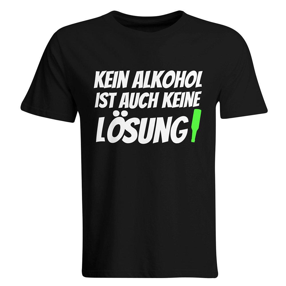 Kein Alkohol ist auch keine Lösung T-Shirt