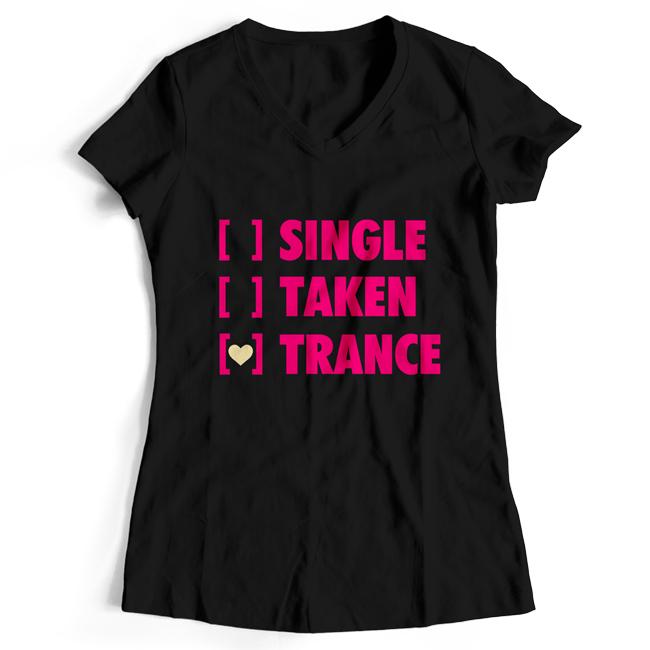 Single, Taken, Trance T-Shirt (Women)