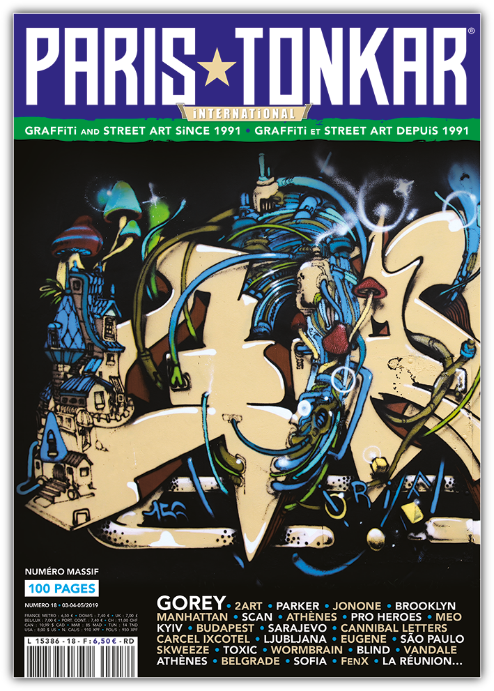 PARiS TONKAR™ iNTERNATiONAL  N° 18 (issue #18)  100 pages /// GOREY + JonOne + Skweeze + Pro Heroes + FenX + Cannibal Letters + Toxic + 2Art + Parker + Méo + Brooklyn + Manhattan + Sao Paulo + etc.