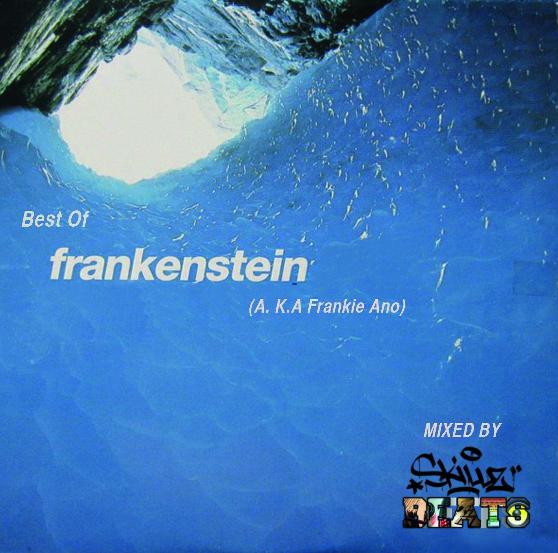 "[CD]  FRANKENSTEIN   >>>  ""Best Of Mixed By SKILLZ BEATS"""