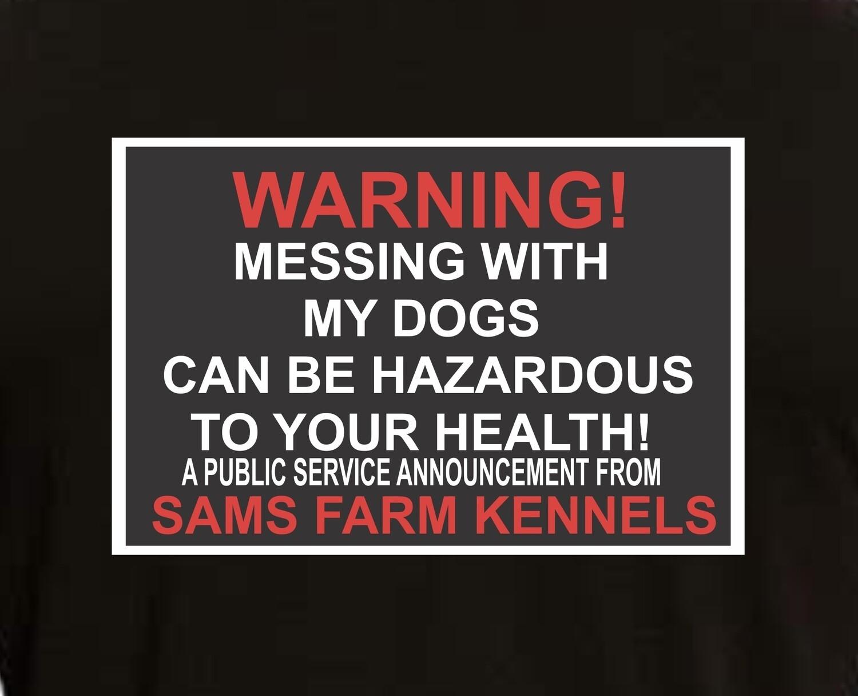 Warning! - Short or Long Sleeve Custom Shirt