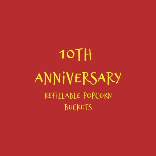 10th Anniversary Popcorn Buckets