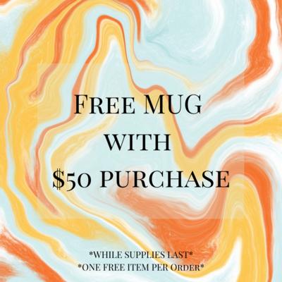 FREE MUG WITH $50 PURCHASE