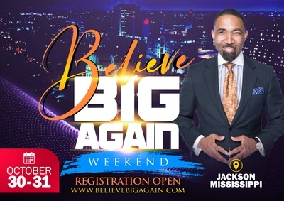 BELIEVE BIG AGAIN 2020 REGISTRATION