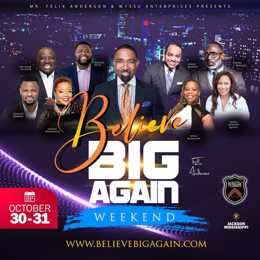 BELIEVE BIG AGAIN WEEKEND 2020