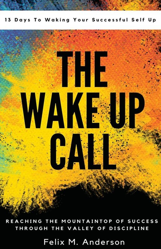 The Wake Up Call: 13 Days To Waking Your Successful Self Up
