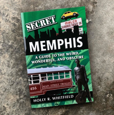 Secret Memphis: A Guide to the Weird, Wonderful, and Obscure