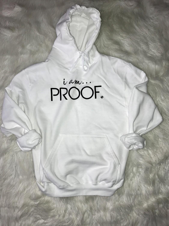 """White """"i am Proof"""" Kangaroo Pocket Hoodie"""
