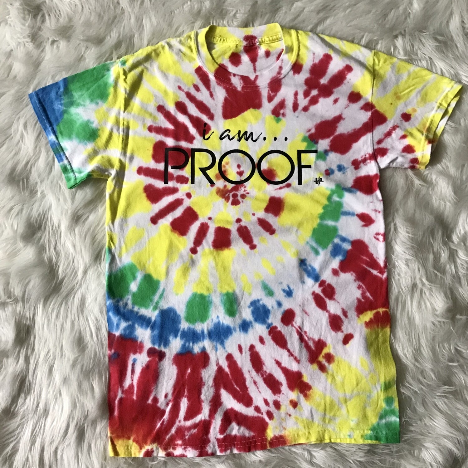 """i am PROOF"" Short Sleeve Tie Dye T-Shirt"