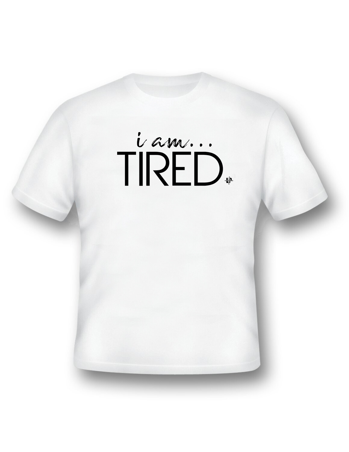 """""""i am... Tired"""""""