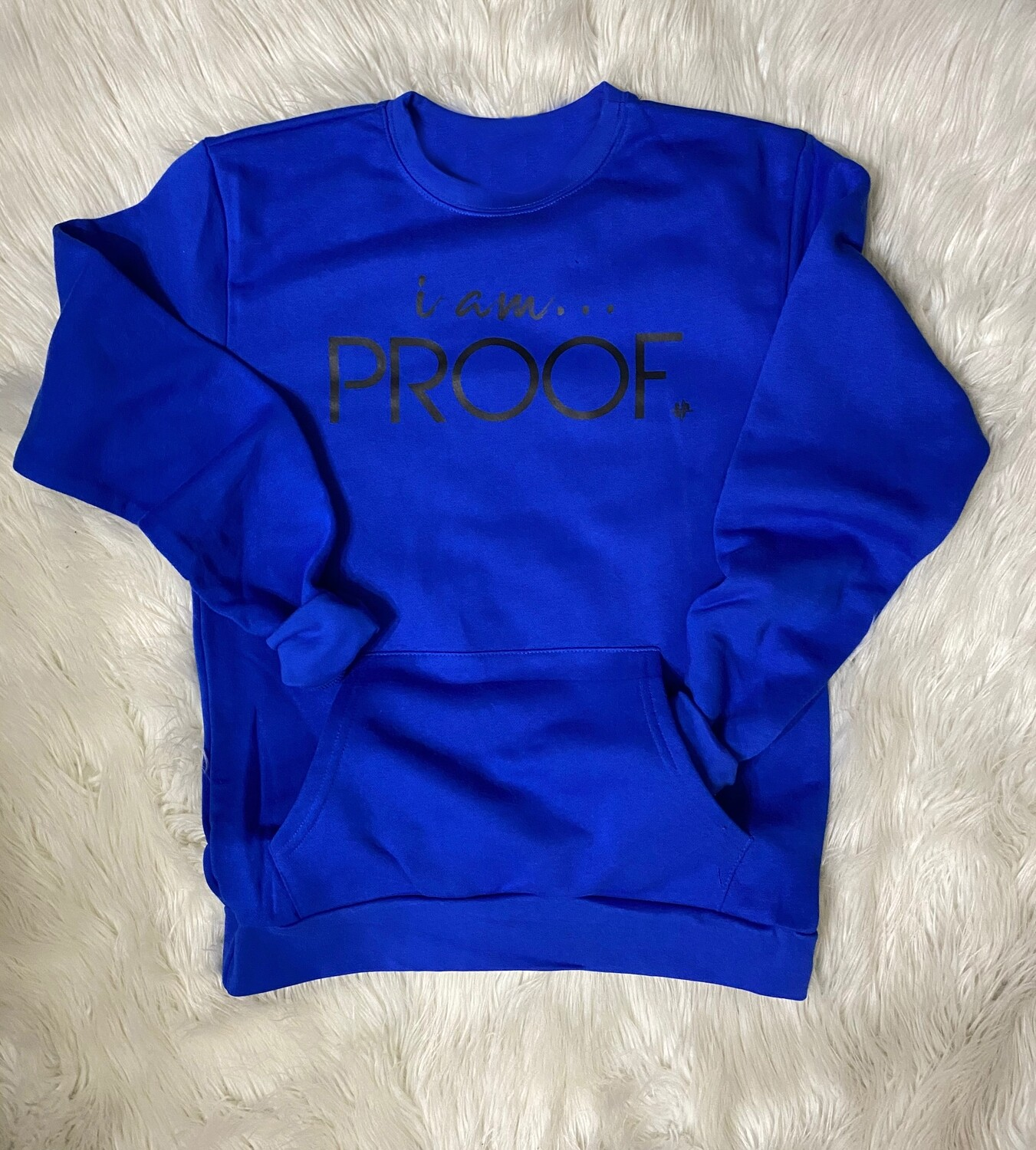 """""""i am PROOF"""" Crewneck Sweatshirt with Pocket (click on photo to view available colors)"""