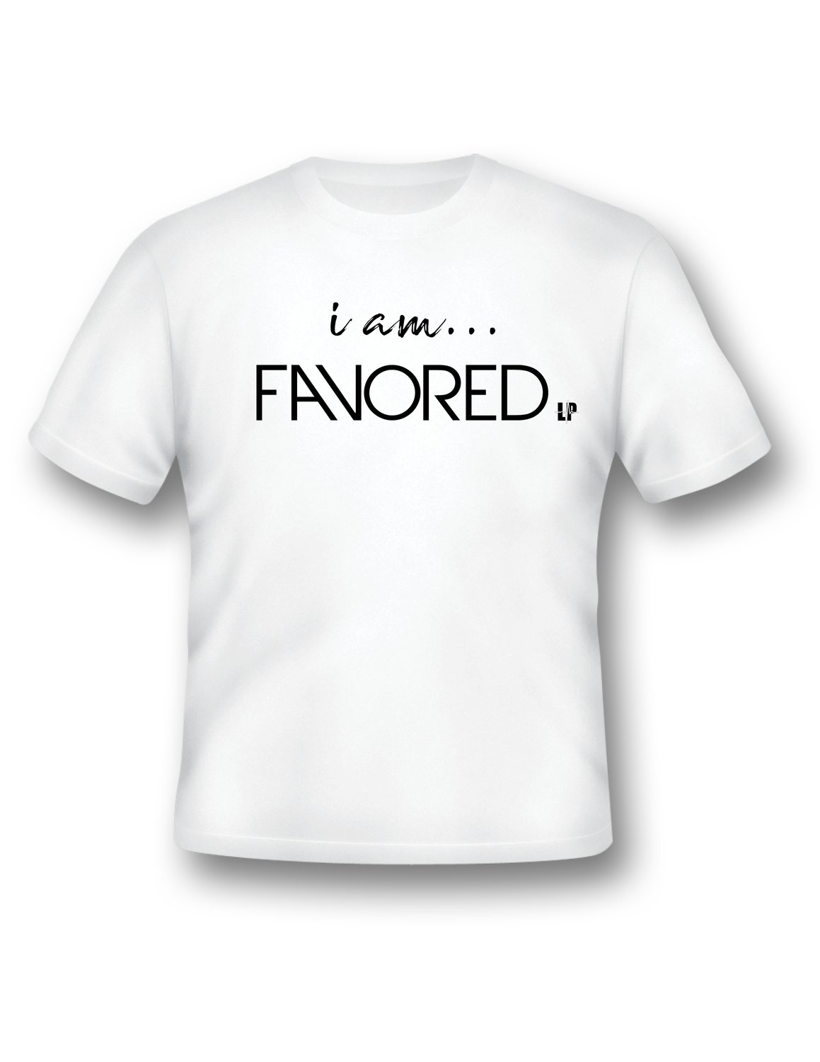 """""""i am FAVORED"""" Crew Neck Tee (Pre-Order Only)"""