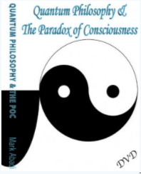 Quantum Philosophy and the Paradox of Consciousness DVD