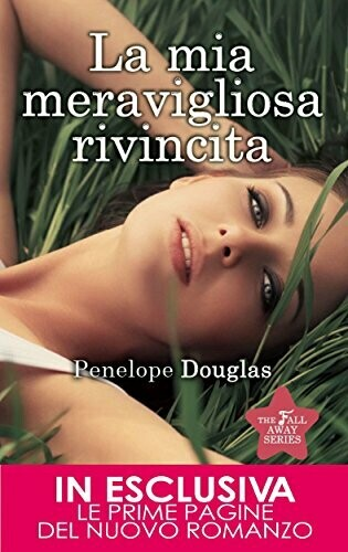 La mia meravigliosa rivincita (The Fall Away Series Vol. 3)